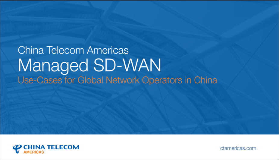 China Telecom Managed SD-WAN Use Cases